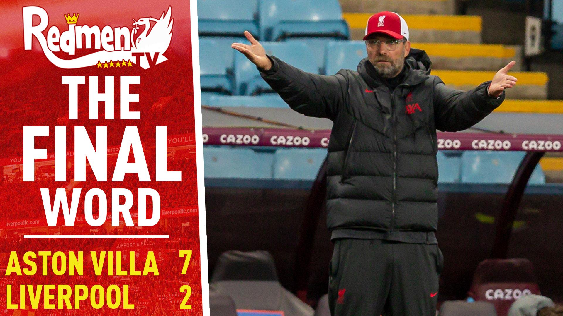 Aston Villa 7 2 Liverpool The Final Word The Redmen Tv