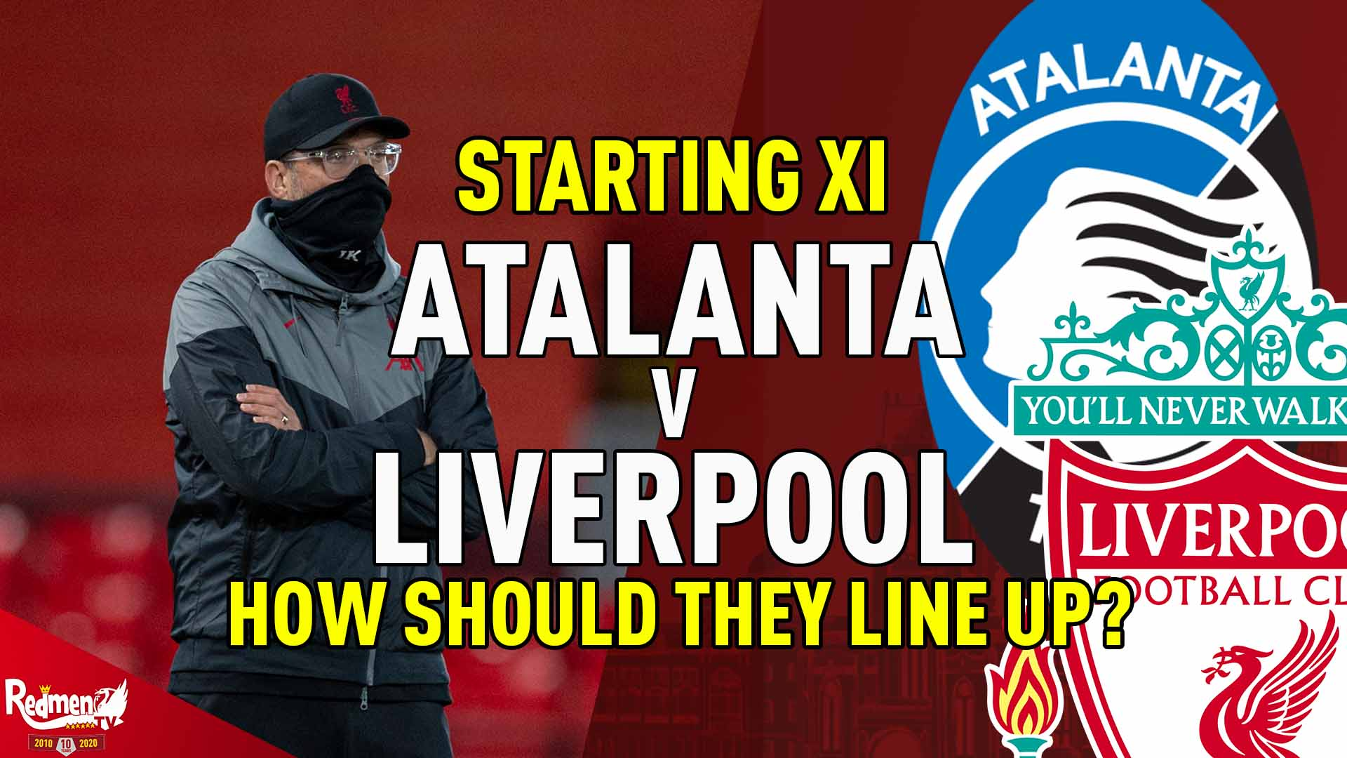 starting xi how should liverpool line up against atalanta the redmen tv starting xi how should liverpool line